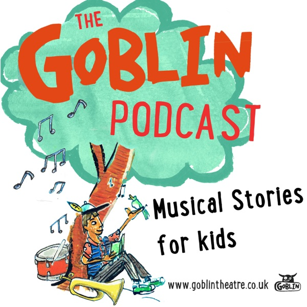 The Goblin Podcast - Musical Stories for Kids