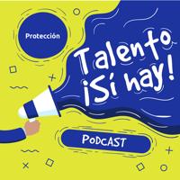 Talento Sí Hay podcast