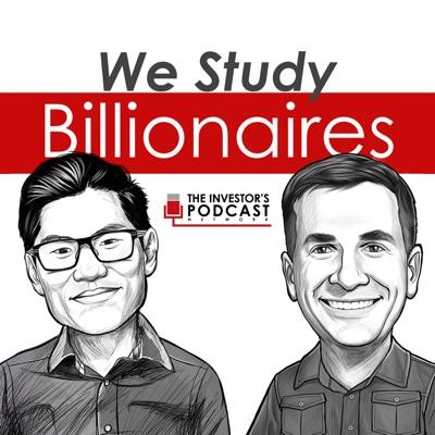 We Study Billionaires - The Investor's Podcast Network:The Investor's Podcast Network