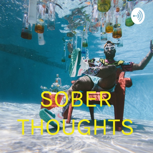 SOBER THOUGHTS