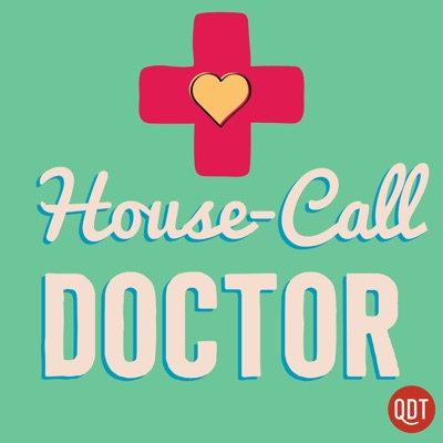 The House Call Doctor's Quick and Dirty Tips for Taking Charge of Your Health:QuickAndDirtyTips.com