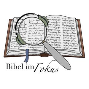 Bibel im Fokus Podcast