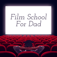 Film School for Dad podcast