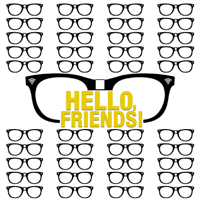 Hello, Friends! podcast