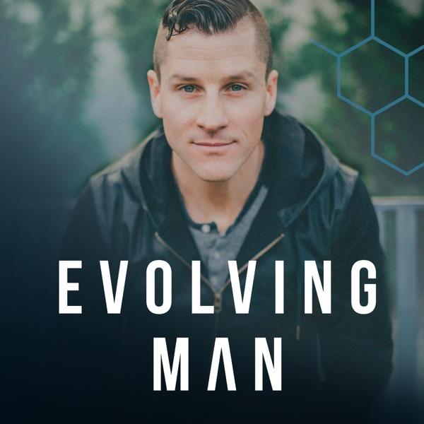 The Evolving Man Podcast