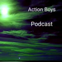 Action Boys Podcast podcast