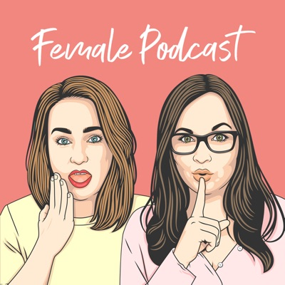 Female Podcast - Life, Love, Heartbreaks & Daily Struggles