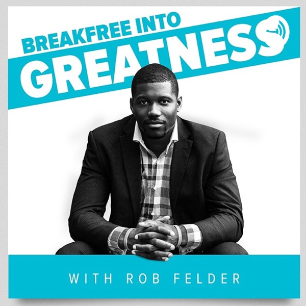 Breakfree Into Greatness!