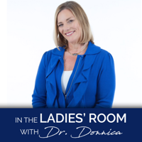 In the Ladies' Room with Dr. Donnica podcast