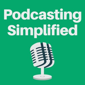 Podcasting Simplified