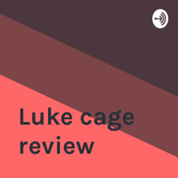 Luke cage review podcast