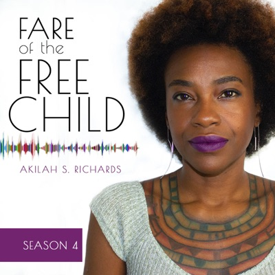 Fare of the Free Child:Akilah S. Richards