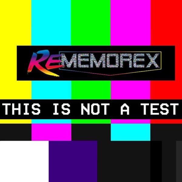 Rememorex: Not A Test