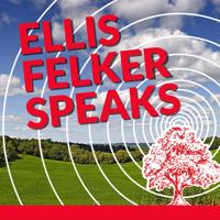 Ellis Felker Speaks podcast