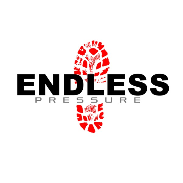 Endless Pressure Podcast