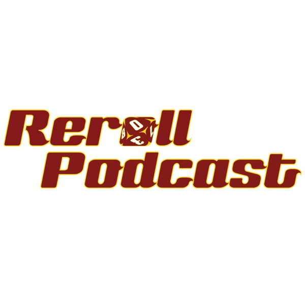 Reroll Podcast