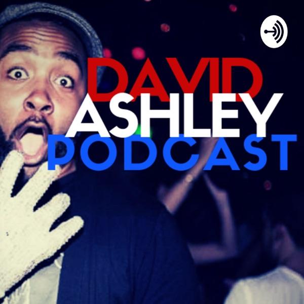 DAVID ASHLEY PODCAST