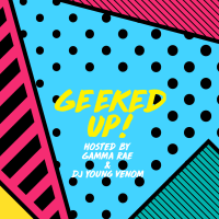 Geeked Up! podcast