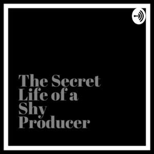 Secret Life of a Shy Producer