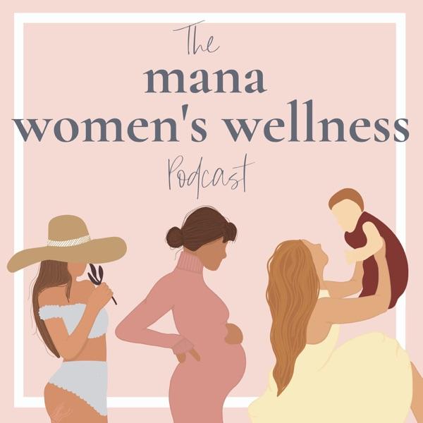 The Mana Women's Wellness Podcast podcast show image