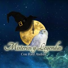 Misterios y Leyendas con Raúl Andrés
