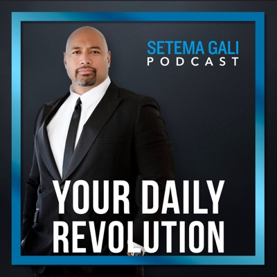 Your Daily Revolution:Setema Gali: NFL Superbowl Champion, Coach, Mentor, Best-Selling Author