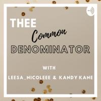 TheeCommonDenominator podcast