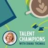 Talent Champions with Diana Thomas artwork