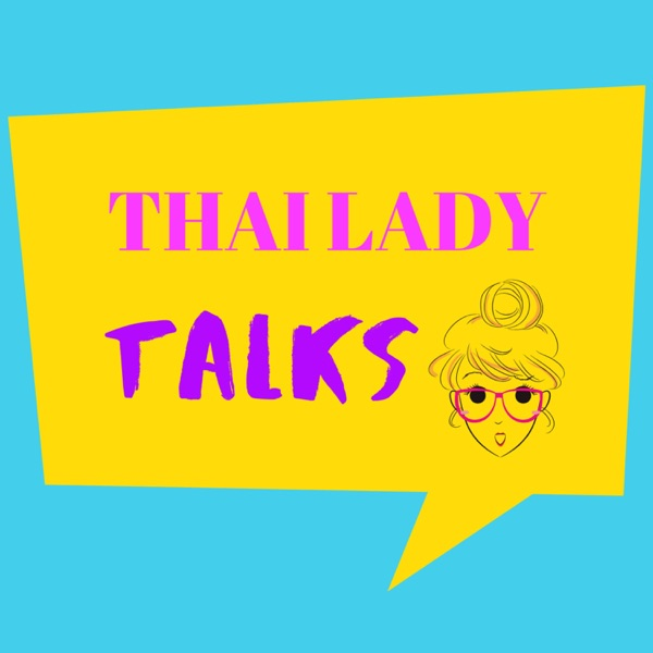 Thai Lady Talks Podcast