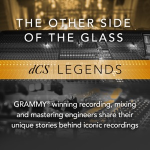 dCS Legends - The Other Side Of The Glass