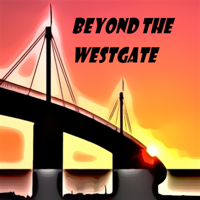 Beyond the Westgate podcast