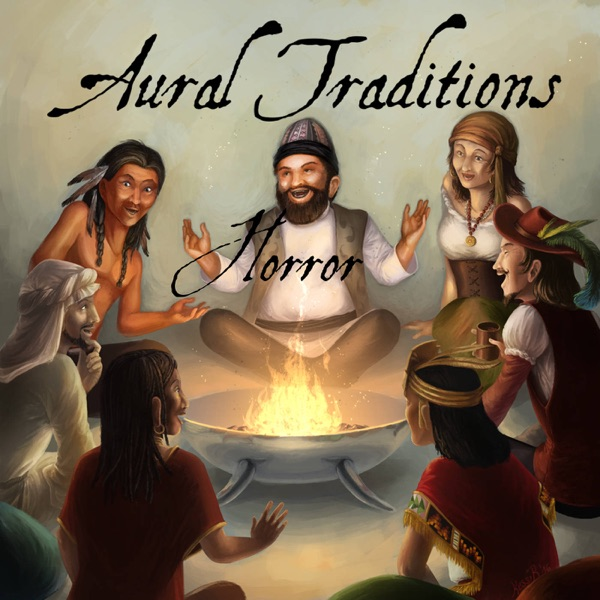 Aural Traditions Horror - An anthology of horror audio drama