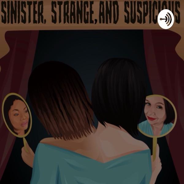 Sinister, Strange, and Suspicious