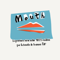 Mouth podcast