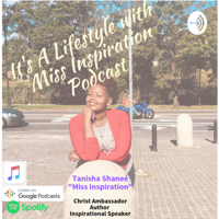 It's A Lifestyle With Miss Inspiration podcast