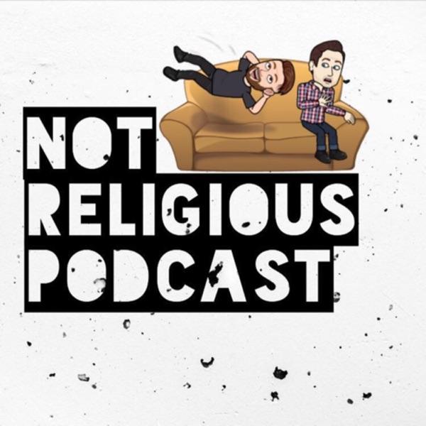 Not Religious Podcast