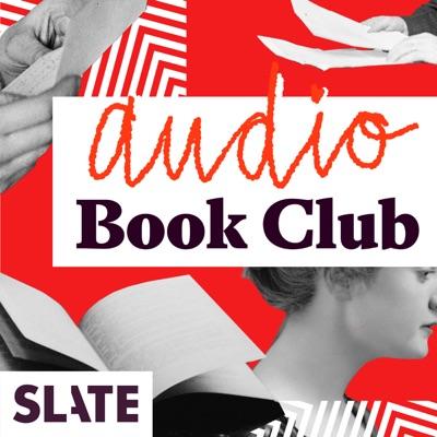 Audio Book Club:Slate Podcasts
