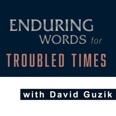 Enduring Words for Troubled Times – Enduring Word
