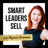 Smart Leaders Sell Podcast podcast