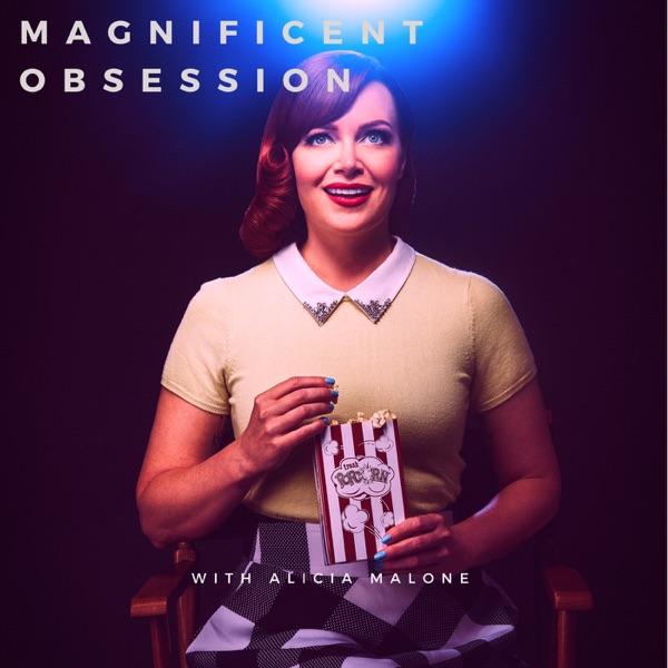 Magnificent Obsession with Alicia Malone