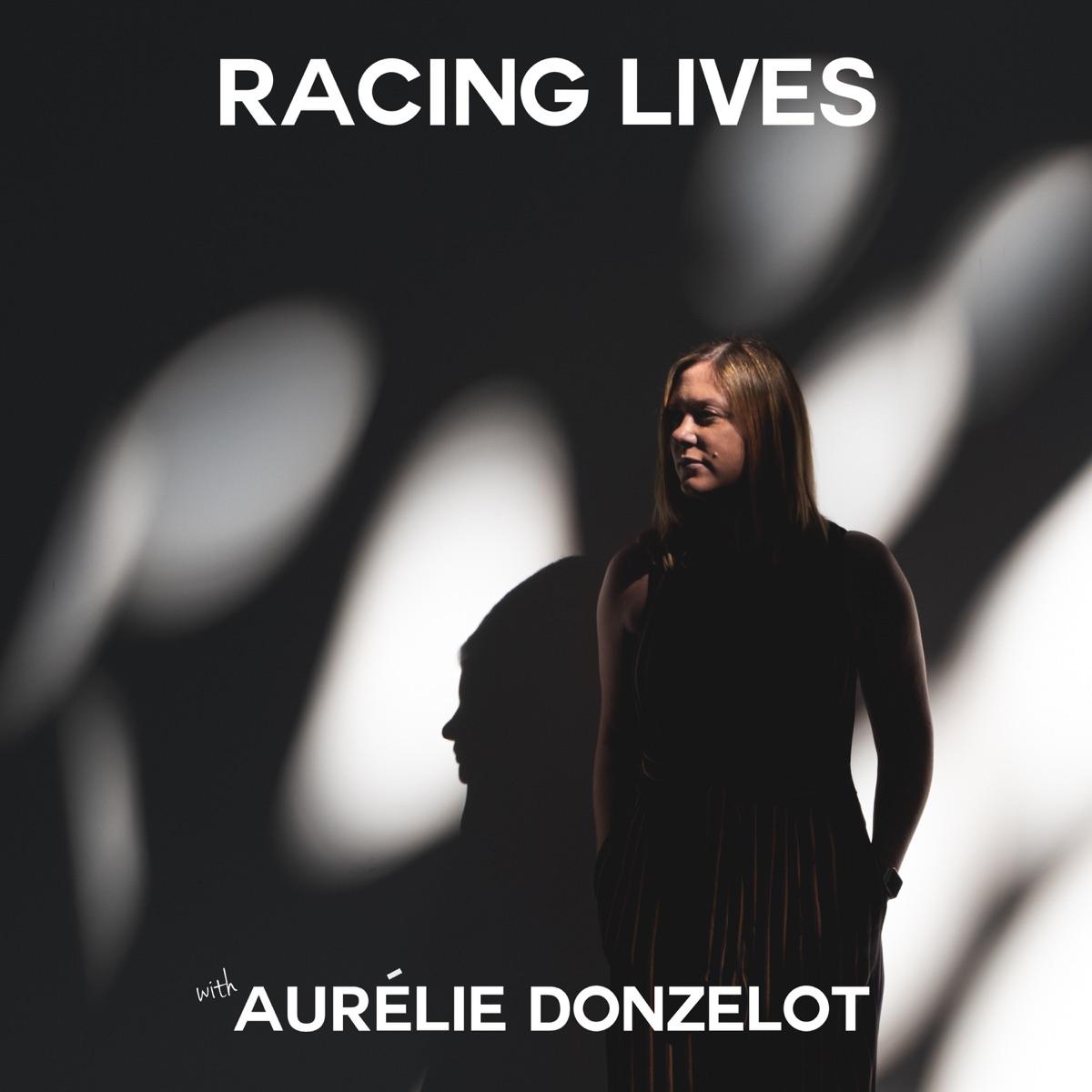 Racing Lives with Aurélie Donzelot