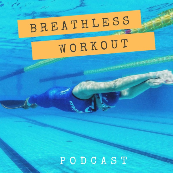 Breathless workout Podcast