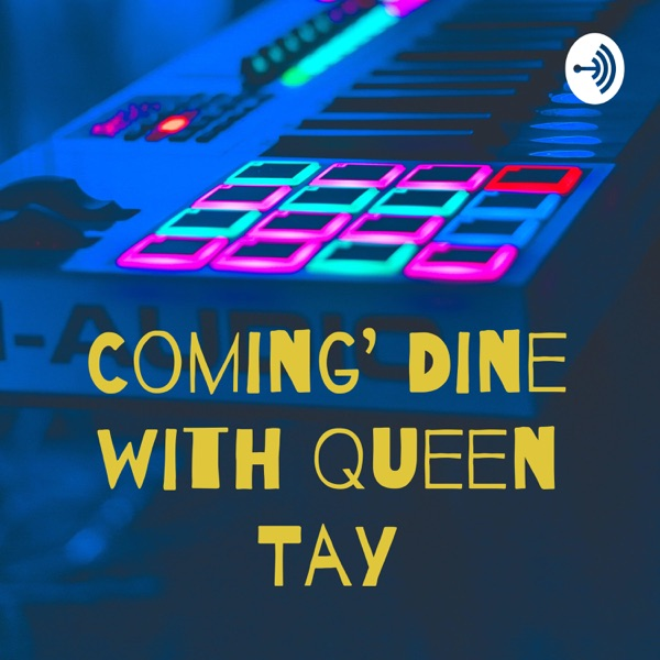 Coming' Dine with Queen Tay