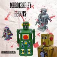 Murdered by ROBOTS podcast