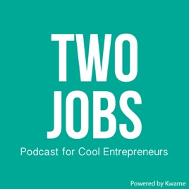 podcasts – The Two Jobs Podcast on Apple Podcasts
