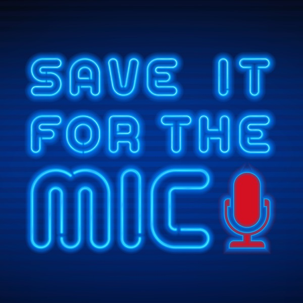 Save It for the Mic
