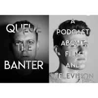 Queue The Banter podcast
