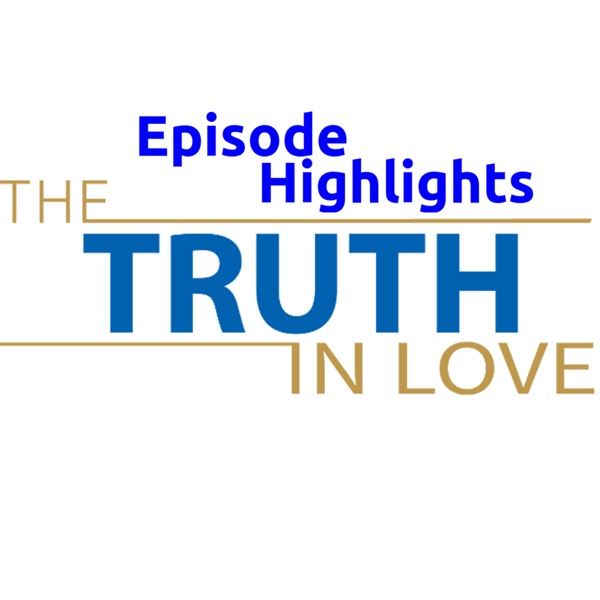 The Truth In Love Episode Highlights