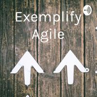 Exemplify Agile podcast