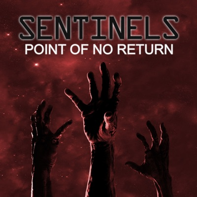 SENTINELS: POINT OF NO RETURN:Written by Mike Disa